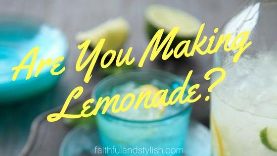 Are You MakingLemonade?🍋🍋🍋🍋🍋